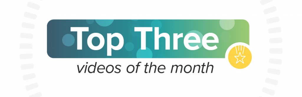 Top 3 Videos of the Month