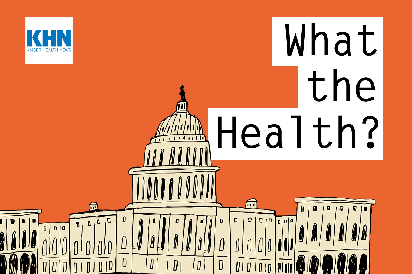 KHN's 'What The Health?': Democrats in Array (For Now)