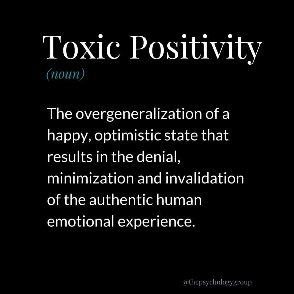 Too much positivity is toxic, psychologists say